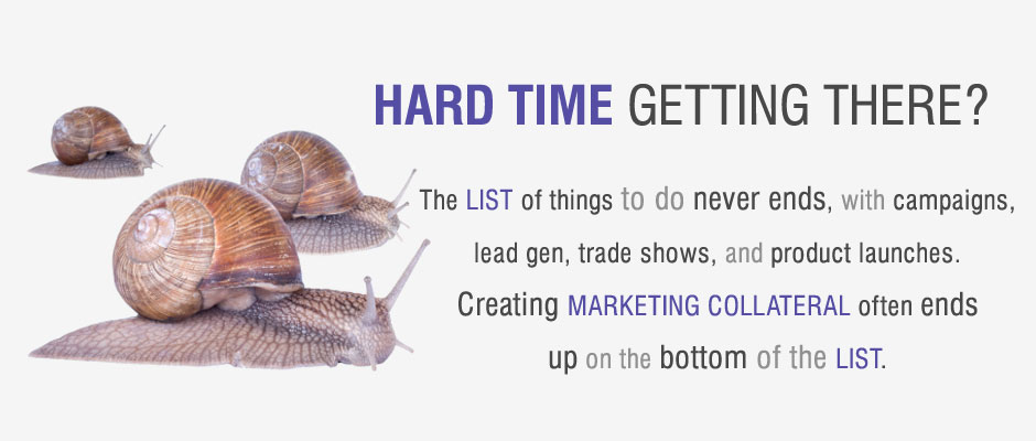 The list of things to do never ends, with campaigns, lead gen, trade shows, and product launches. Creating marketing collateral often ends up on the bottom of the list.